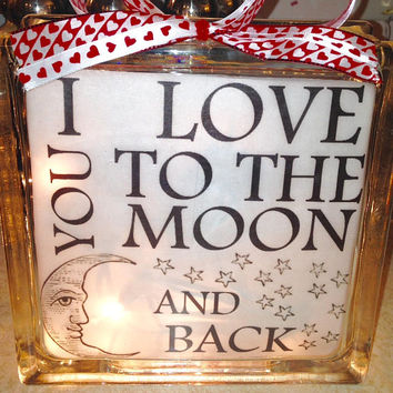 I Love You To The Moon and Back Lighted Glass Block, Custom Decor and GIfts