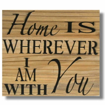 "Reclaimed Wood Wall Art, ""Home is Wherever I am with You"" (14 x 14)"