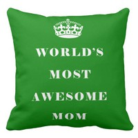 World's Most Awesome Mom Duo Green Pillow