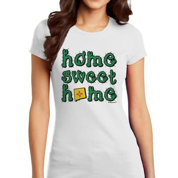 Home Sweet Home - New Mexico - Cactus and State Flag Juniors T-Shirt by TooLoud