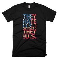 They Hate Us Unisex t-shirt