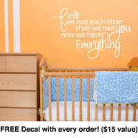 "Kids Room Decal. First we had each other. (22"" wide x 13.7"" tall) CODE 048"