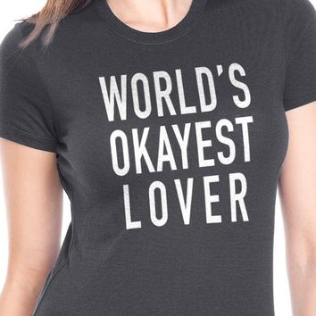 Wife Gift World's Okayest Lover Womens T Shirt Wife Shirt Mothers Day Shirt Cool Wife T shirt Wedding Gift Funny t shirts