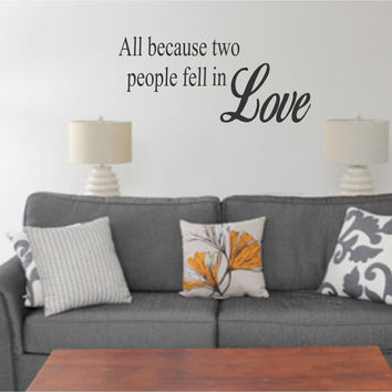 All Because Two People Fell In Love Wall Decal Quote Wall Sticker Vinyl