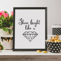 Rihanna lyrics,Positive quote print,Ispirational wall art,Home decor,Motivational Typography Print,Shine bright like a diamond print