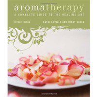Aromatherapy: A Complete Guide to the Healing Art 2nd Edition