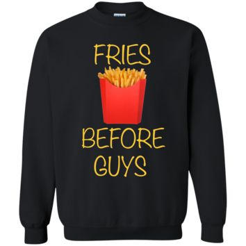 FRIES BEFORE GUYS Crewneck Pullover Sweatshirt  8 oz