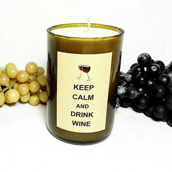 Wine Bottle Soy Wax Candle/Keep Calm and Drink Wine/Repurposed Glass Bottle Candle/Lavender Martini Scent/Upcycled Glass Art/Wine Lovers