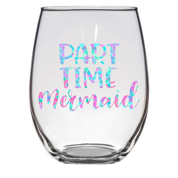 Part Time Mermaid Stemless Wine Glass