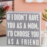 MOM FRIEND 7X7 PLAQUE