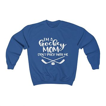 Hockey Mom, Don't Puck With Me - Crewneck