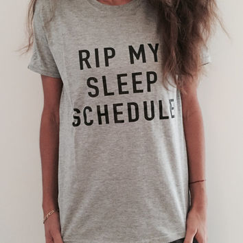 RIP my sleep schedule Tshirt gray Fashion funny slogan womens girls sassy cute lazy