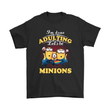 QIYIF I'm Done Adulting Let's Be Minions Shirts