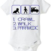 1. Crawl 2. Walk 3. Paramedic EMT - New Baby Gift: Gerber Onesuit brand bodysuit - for a new mom or dad who is a Paramedic / First Responder