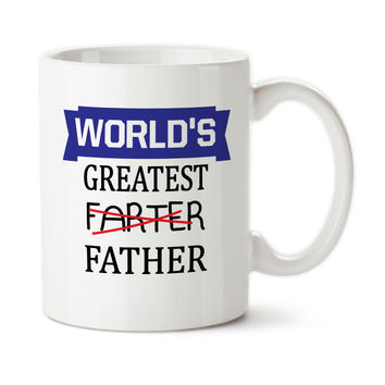 World's Greatest Farter, Father, Funny mug, Father's Day Cup, Gift For Dad, Joke mug, Best Father, Birthday gift for Dad, 15oz,