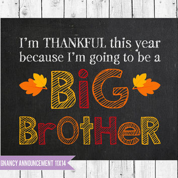 Thanksgiving Big Brother sign 11x14, Thanksgiving Big Brother Announcement, Chalkboard Pregnancy Announcement photo prop, Fall Brother