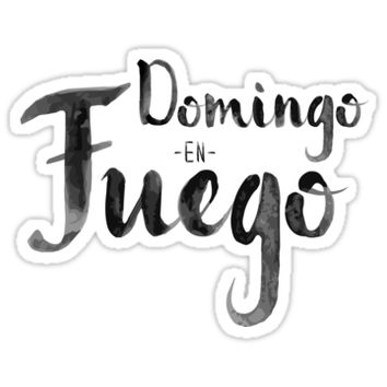 Domingo en Fuego by megankaydesigns