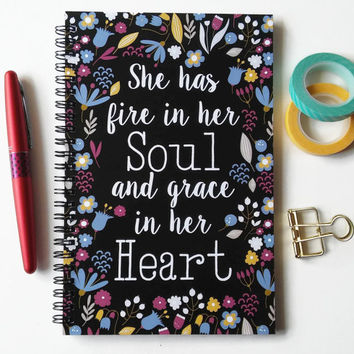 Writing journal, spiral notebook, sketchbook, bullet journal, floral quote, blank lined grid  - She has fire in her soul grace in her heart