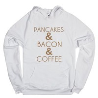 Pancakes And Bacon And Coffee-Unisex White Hoodie