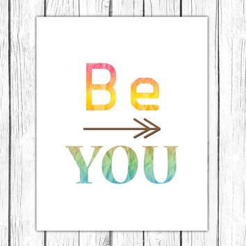 Be You Wall Art,Girl Bedroom Printable Inspirational Quote Digital Print Instant Download 8x10 11x14  Wall Decor Art Print