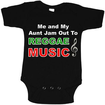 Me and My Aunt Jam Out To Reggae MUSIC This Reggae Baby Shirt Is The Perfect Outfit For Wearing To The Mall and Outdoor Family Events