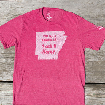 Y'all Call It Arkansas, I Call It Home T- shirt