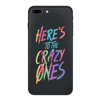 Here's To The Crazy Ones | Phone Case