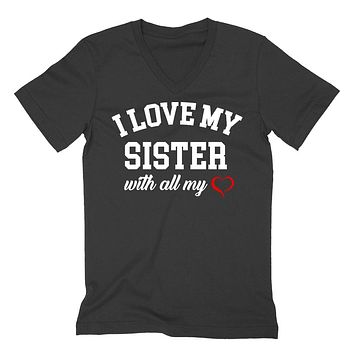 I love my sister with all my heart gift for best sister birthday  V Neck T Shirt