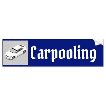 Carpooling Bumper Sticker