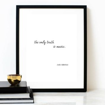 'The Only Truth Is Music' Typographic Print, JACK KEROUAC Poem
