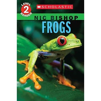 Frogs (Scholastic Readers: Nic Bishop)