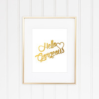Hello Gorgeous Print, Faux Gold Foil, Gold Foil Print, Gold Leaf Art, Inspirational Quote, Typographic Print, Gold Quote, Modern Home Decor