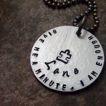 Autism Awareness Jewelry - Handstamped Necklace - Give Me a Minute - I am Enough