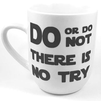 Do or DO Not There Is No Try Heat Transfer Vinyl Coffee Mug Handmade Yoda Cup