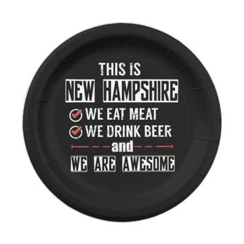 New Hampshire Eat Meat Drink Beer Awesome Paper Plate