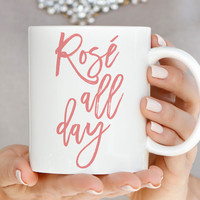 Rose All Day Wine Drinkers Mug - Q0008