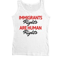 Immigrants' Rights Are Human Rights -- Women's Tanktop