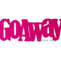 Funny door mat. Go away in pink. Custom doormat.  Choose your phrase