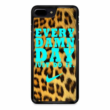 Every Damn Day Just Do It Nike Leopard iPhone 8 Plus Case