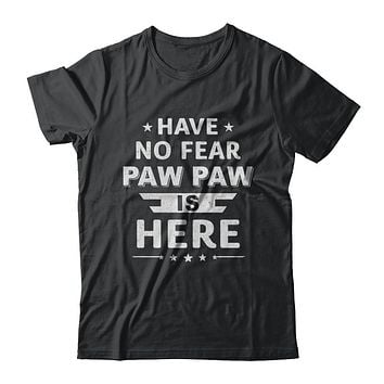Have No Fear Paw Paw Is Here Father's Day Gift