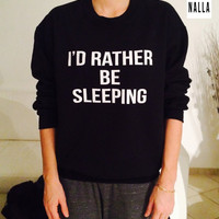 I'd rather be sleeping sweatshirt black crewneck fangirls jumper funny saying fashion
