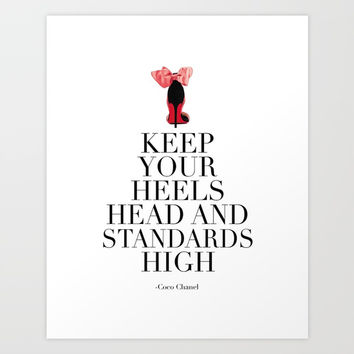 keep ypur heels head and standards high, high heels,gift for her,girls room decor,girly print,fashio Art Print by TypoArt