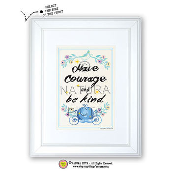 Have courage and be kind Cinderella quote print-Venice seaweed paper-Cinderella art-Cinderella print-Nursery print-by NATURA PICTA NPAGQ002