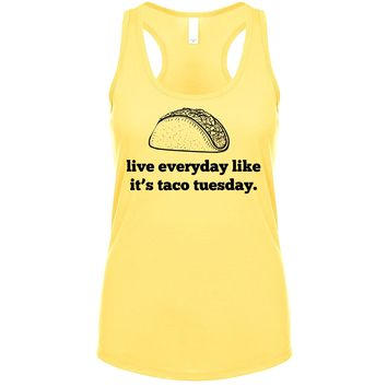 Live Everyday Like It's Taco Tuesday  Women's Tank