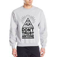 Don't Trust Anyone Sweatshirts - Men's