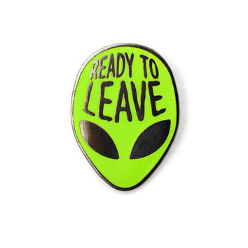 Ready To Leave Alien Lapel Pin (Limited Edition)