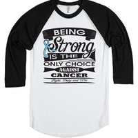 Prostate Cancer Being Strong Shirts