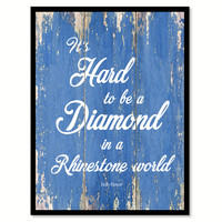 It's Hard To Be A Diamond Dolly Parton Quote Saying Gift Ideas Home Decor Wall Art
