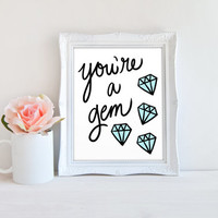You're a Gem Diamond Printable Sign, Printable Digital Wall Art Template, Instant Download, Customizeable 8x10