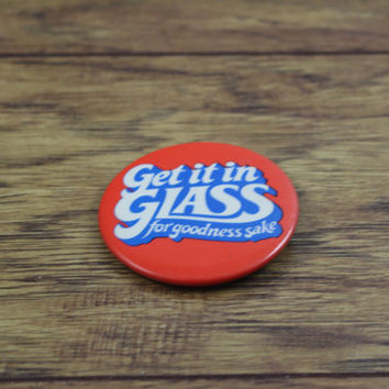 Vintage Button Pin. Pinback Button. Button Collection. Get It In The Glass. Goodness Sakes.  Hippie Pin. Button Pins. Pin Collections